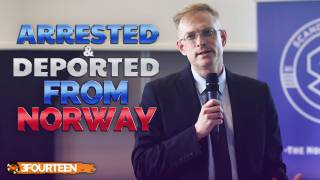 Arrested & Deported From Norway For Thought Crimes