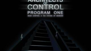 Architects of Control - Program One: Mass Control & the Future of Mankind Released
