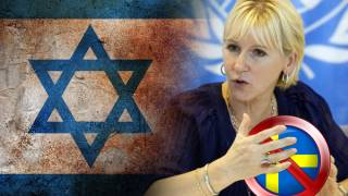 Israel says Swedish foreign minister not welcome