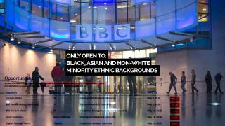 Whites Need Not Apply: BBC Advertises 'Black, Asian, Or Minority'-Only Positions