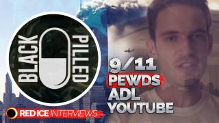 9/11, Media Propaganda, Pewds $50K ADL Donation, YouTube & Israel