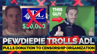 PewDiePie Trolls the ADL, Pulls Donation to Censorship Organization