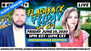 Midsommar: Iconoclast Yeeted, George Washington Statue Toppled & Insurrection Blitz - FF Ep81