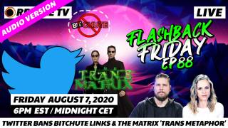 Twitter Bans Bitchute Links & The Matrix 'Trans Metaphor' - FF Ep88