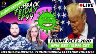 October Surprise: #TrumpCovid & Election Violence - FF Ep94