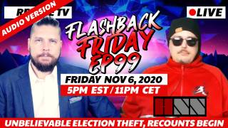 UNBELIEVABLE Election Theft, Recounts Begin - FF Ep99