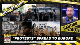 "No-Go Zone: ""Protests"" Spread To Europe"