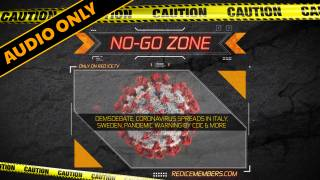 No-Go Zone: DemsDebate, Coronavirus Spreads In Italy, Sweden, Pandemic Warning by CDC & More
