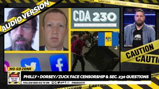 No-Go Zone: Philly + Dorsey/Zuck Face Censorship & Sec. 230 Questions