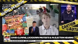 No-Go Zone: Covid Clowns, Lockdown Protests & PA Election Hearing