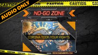 No-Go Zone: Corona Took Your Rights