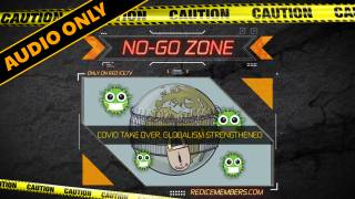 No-Go Zone: Covid Take Over, Globalism Strengthened