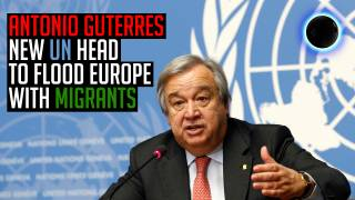 Antonio Guterres, New UN Head to Flood Europe with Migrants