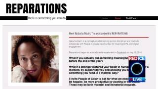 "Red Ice Live - Reparations.me ""People of Color"" Ask for Gibz from White People"