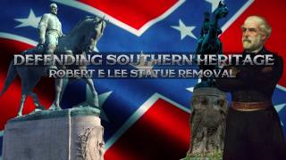 Defending Southern Heritage - Part II
