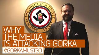 A Nazi in the White House? #GorkaMustGo, Why the Media Hates Gorka