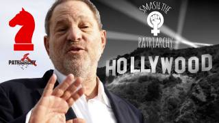 The Harvey Weinstein Scandal Is Why We Need to End the Patriarchy - Operation Reinhard