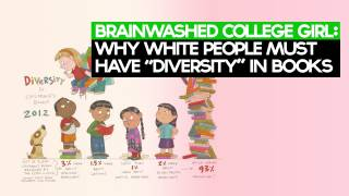 "Brainwashed College Girl: Why White People MUST Have ""Diversity"" in Books"