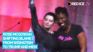 Rose McGowan Shifting Blame from Weinstein to Trump and Men