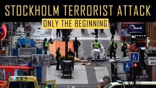 The Stockholm Terrorist Attack is Only the Beginning