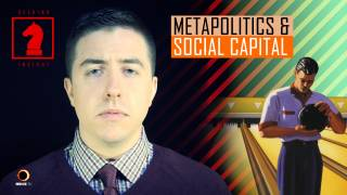Metapolitics & Social Capital - Seeking Insight