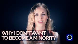 Why I Don't Want to Become a Minority