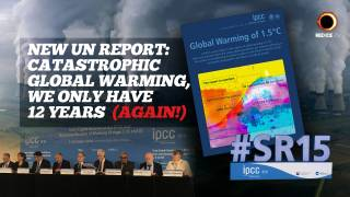 New IPCC Report: Catastrophic Global Warming, We Only Have 12 Years (Again!)