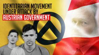 Identitarian Movement Under Attack by Austrian Government