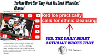 The Daily Beast Calls For The Termination of Red Ice TV on YouTube