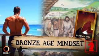 Bronze Age Mindset - Seeking Insight