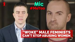 """Woke"" Male Feminists Can't Stop Abusing Women - Seeking Insight"