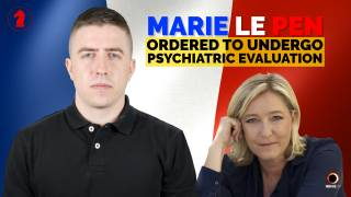 Marie Le Pen Ordered to Undergo Psychiatric Evaluation - Seeking Insight