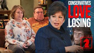 The Roseanne Cancellation Reveals That Conservatives Love Losing - Seeking Insight
