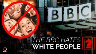 The BBC Hates White People - Seeking Insight