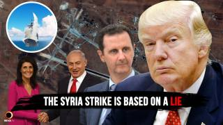 The Syria Strike Is Based On A Lie
