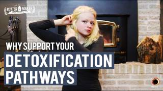 Why Support Your Detoxification Pathways - The Blonde Butter Maker
