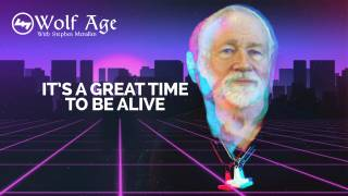 It's a Great Time to Be Alive! - Wolf Age