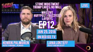 Flashback Friday - Ep12 - Stone Indictment, Trump Caves: No Wall & Massive HuffPost/Buzzfeed Layoffs