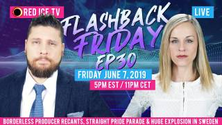 Flashback Friday - Ep30 - Borderless Producer Recants, Straight Pride Parade & Explosion in Sweden