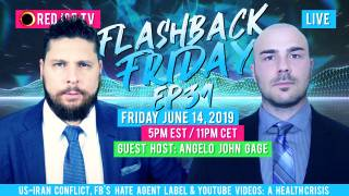 Flashback Friday - Ep31 - US-Iran Conflict, FB's Hate Agent Label & YouTube Videos: a Health Crisis