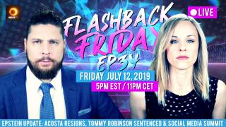 Epstein Update: Acosta Resigns, Tommy Robinson Sentenced & Social Media Summit - FF - Ep34