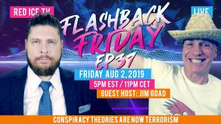 Flashback Friday - Ep37 - Conspiracy Theories Are Now Terrorism With Guest Host Jim Goad
