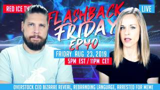 Flashback Friday - Ep40 - Overstock CEO Bizarre Reveal, Rebranding Language, Arrested for Meme