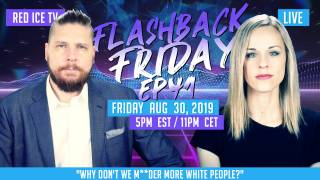 "Flashback Friday - Ep41 - ""Why Don't We M**der More White People?"