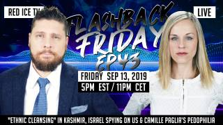 "Flashback Friday - Ep43 - ""Ethnic Cleansing"" in Kashmir, Israel Spying on US & Camille Paglia's Pedophilia"
