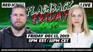 Jewish President Trump Holds Hanukkah Party, Labour Loses UK, Impeachment Insanity & More - FF Ep56