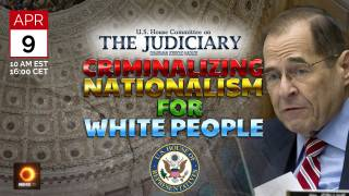 House Judiciary committee Hearing on Criminalizing Nationalism for White People