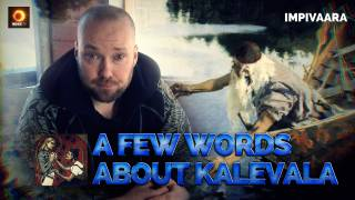 A Few Words About Kalevala - Impivaara