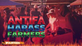 Antifa Harass Family Farm At Public Market