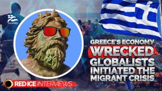 Greece's Economy Was Wrecked by Globalists to Initiate the Migrant Crisis